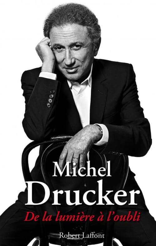 """""""De la lumière à l'oubli"""", Michel Drucker, être et avoir été"""