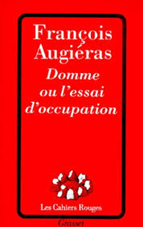 Domme ou l'essai d'occupation de François Augiéras