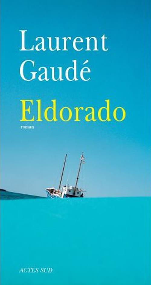 Le terrible Eldorado de Laurent Gaudé