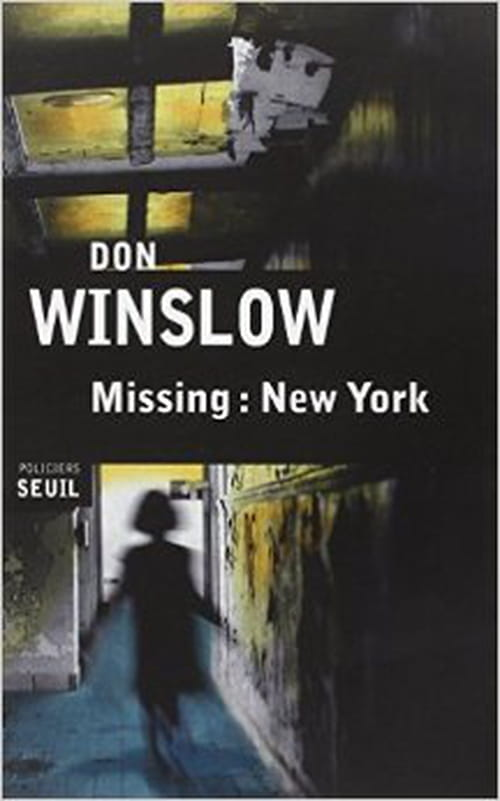 "Don Winslow, ""Missing : New York"""