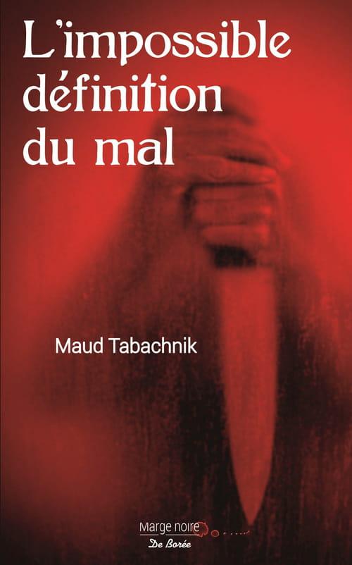 L'impossible définition du mal de Maud Tabachnik, «… d'autant que les saints sont aussi morts que Dieu»