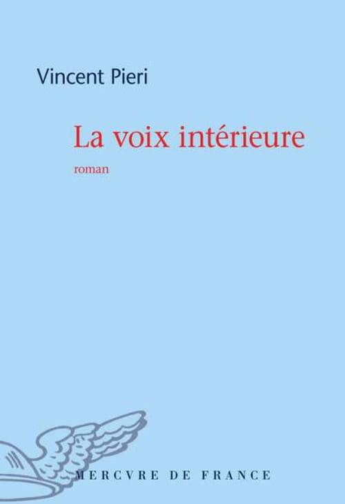 """""""La Voix intérieure"""" de Vincent Pieri"""