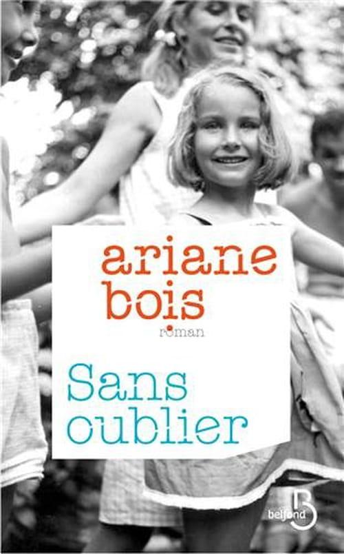 Ariane Bois, Sans oublier : âpre et sans concession