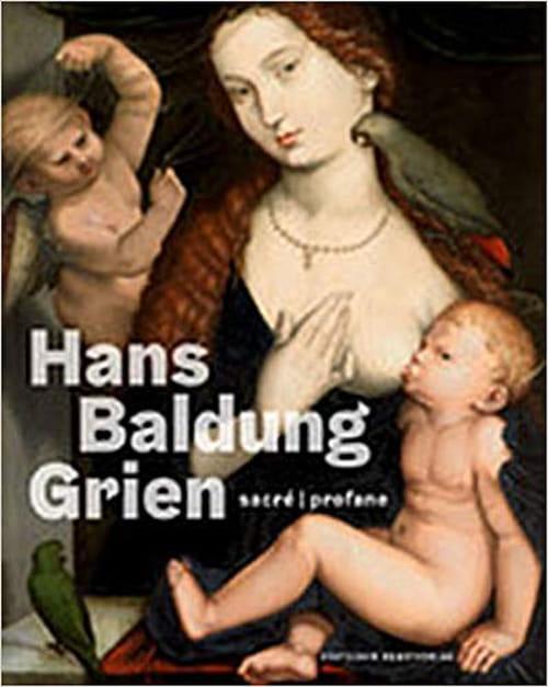 Raisons et pulsions, l'art de Hans Baldung Grien