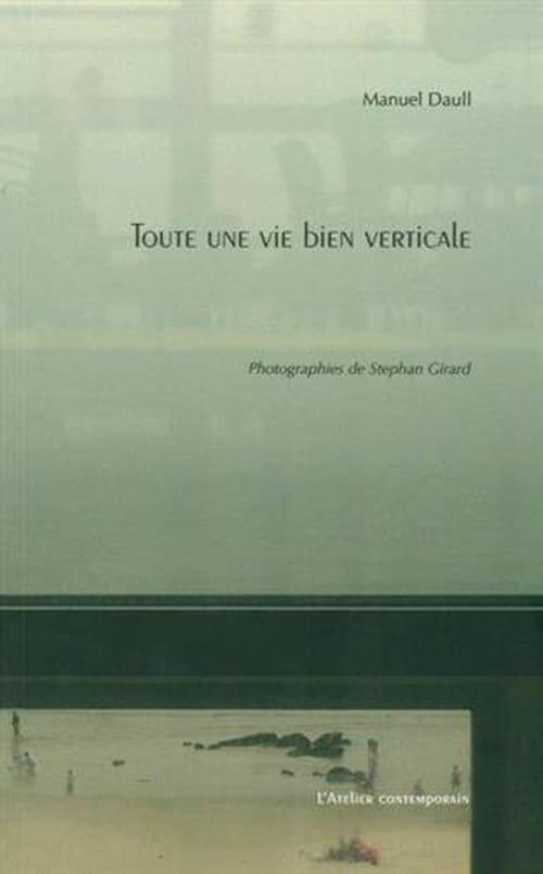 Toute une vie bien verticale, l'aventure humaine de Manuel Daull