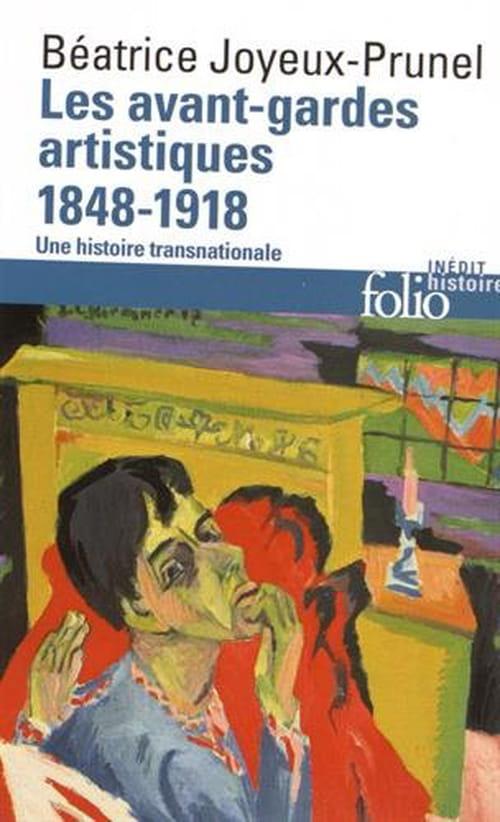 Les avant-gardes artistiques 1848-1918 – Une histoire transnationale