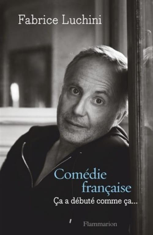 """Fabrice Luchini, """"Comédie française, ça a débuté comme ça"""""""