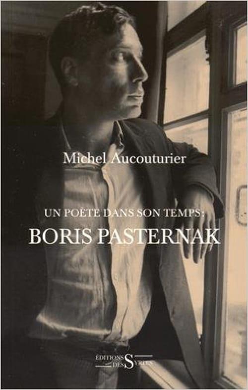 Un poète dans son temps : une biographie de Pasternak qui laisse le lecteur sur sa faim