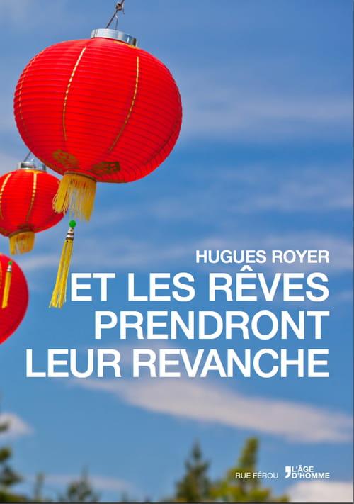 Hugues Royer, Et les rêves prendront leur revanche : Des nouvelles qui parlent de nous