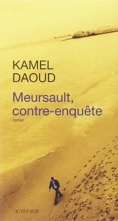 Kamel Daoud, Meursault contre-enquête : Pour relire L'Étranger de Camus