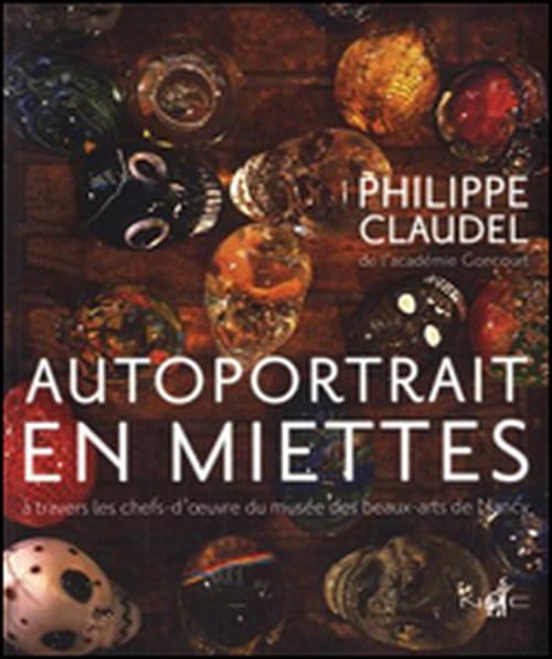 """Les """"Autoportraits en miettes"""" de Philippe Claudel permettent de briser la glace"""