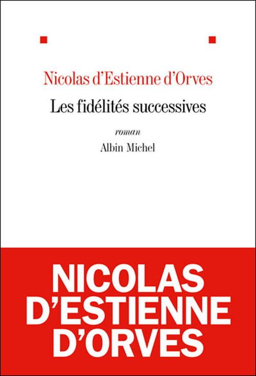 """""""Les Fidélités successives"""" de Nicolas d'Estienne d'Orves : manipulations et autres dévoiements"""