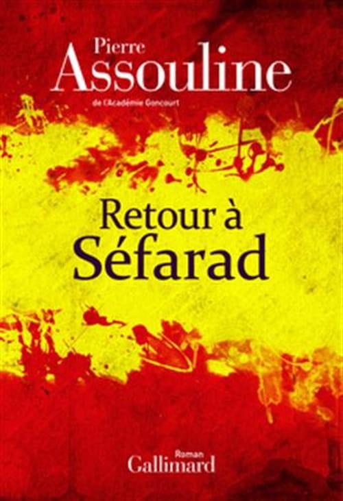 Pierre Assouline, Retour à Séfarad : L'Espagne au cœur
