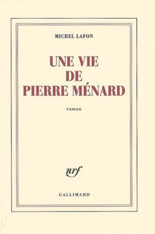 """""""Une Vie de Pierre Ménard"""" entretien avec le très borgésien Michel Lafon"""