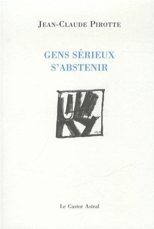 Jean-Claude Pirotte : Gens sérieux s'abstenir ou La tentation du sonnet