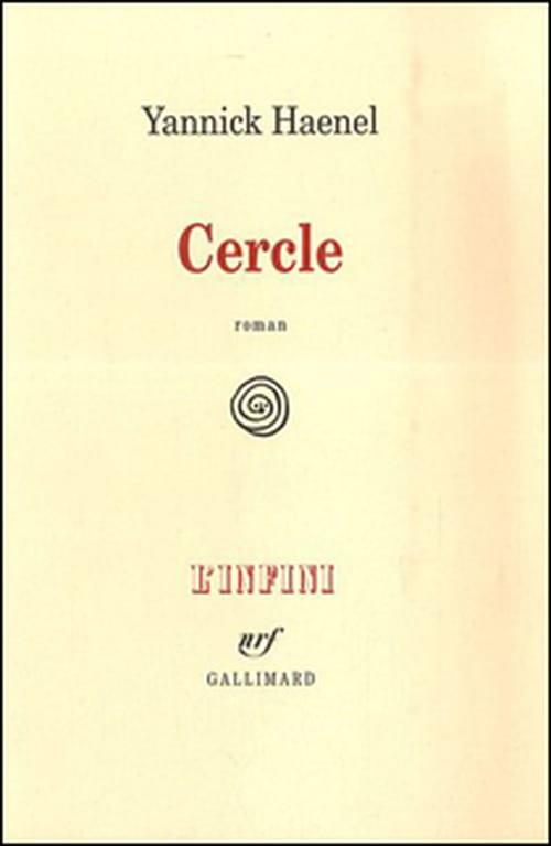 L'infini, selon Yannick Haenel, serait aussi dans le Cercle