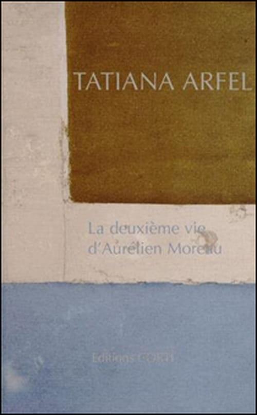 Tatiana Arfel décrochera-t-elle le Goncourt avec La deuxième vie d'Aurélien Moreau ?