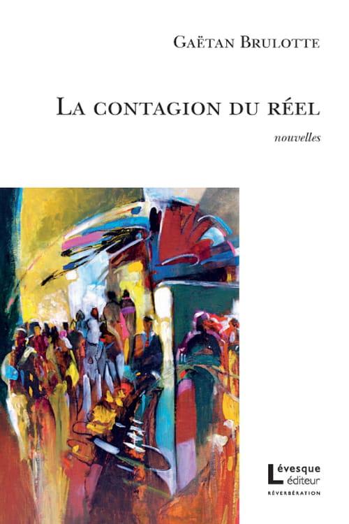 Gaëtan Brulotte, La contagion du réel