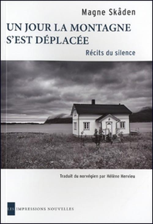 """Éblouissants récits du silence de Magne Skåden, """"Un jour la montagne s'est déplacée"""""""