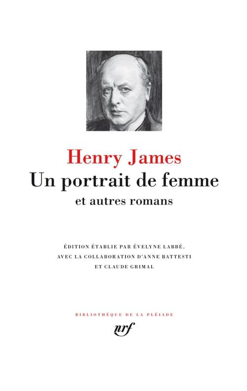 Henry James : le tomeV dans la Pléiade offre de nouvelles traductions d'Un portrait de femmes – et autres romans