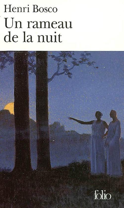 Henri Bosco, cette âme écrivant : Les rêveries d'un Rameau de la nuit.