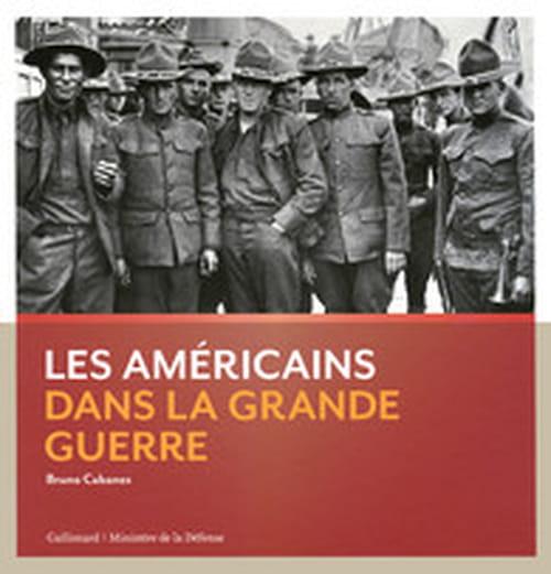 Les américains dans la Grande Guerre, retour sur un engagement oublié