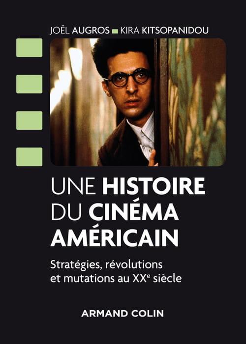 Une Histoire du cinéma américain, Stratégies, révolutions et mutations au XXe siècle