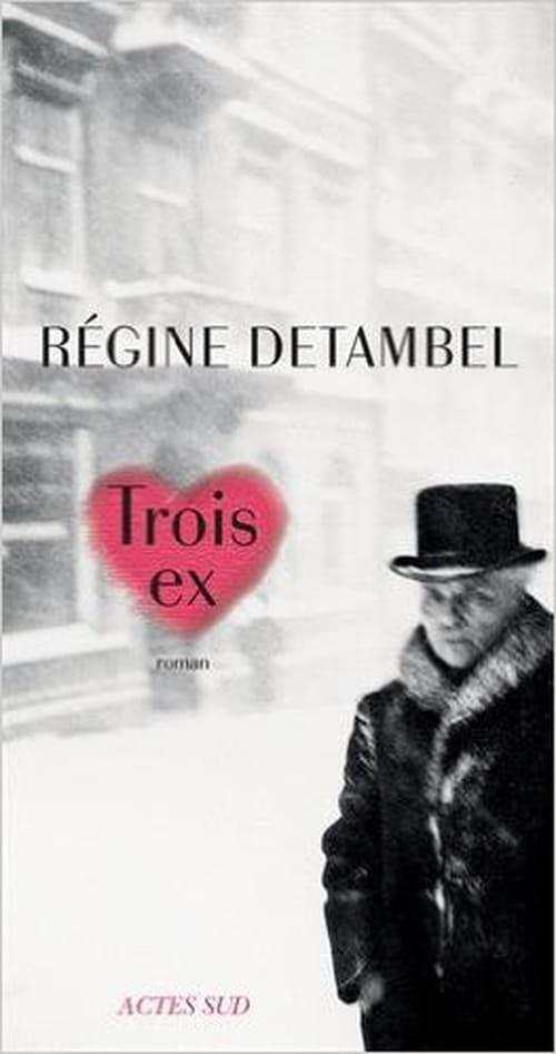 Être à Strindberg : « Trois ex », un roman de Régine Detambel