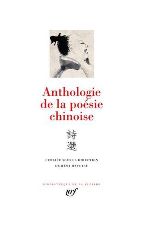 L'Anthologie de la poésie chinoise : la Pléiade vous offre trois mille ans d'histoire