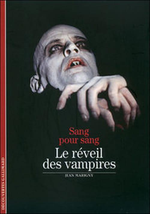"""""""Sang pour sang"""", histoires et origines du mythe des vampires"""