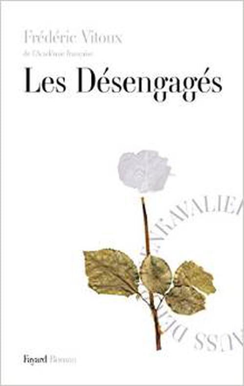 L'imagination ne rend des comptes qu'à elle-même : «Les Désengagés», de Frédéric Vitoux de l'Académie française