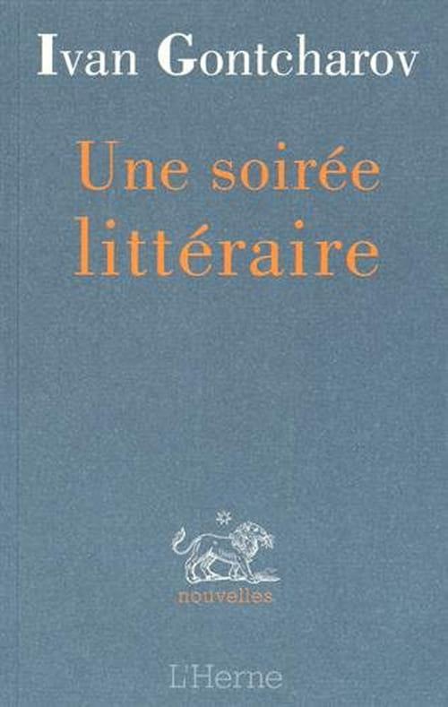Une soirée littéraire,  d'Ivan Gontcharov: La critique c'est la guerre!