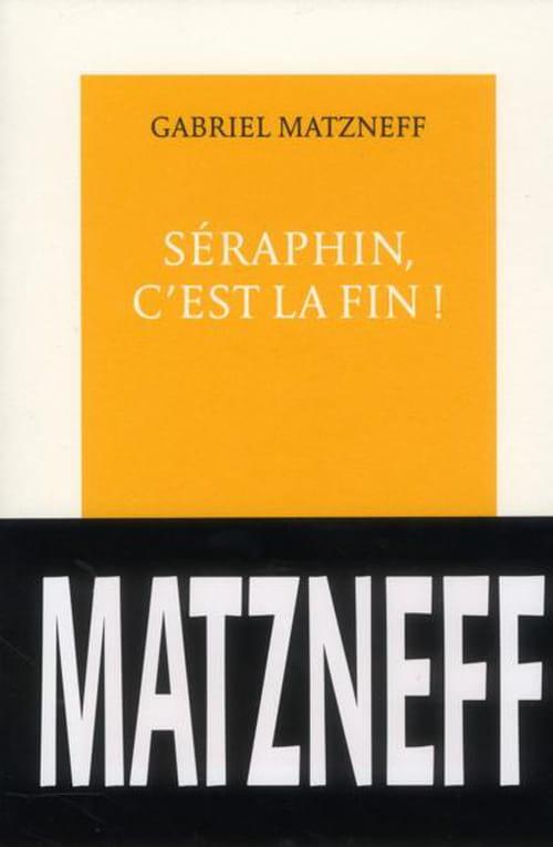 """""""Séraphin, c'est la fin !"""" : Un moraliste nommé Gabriel Matzneff"""