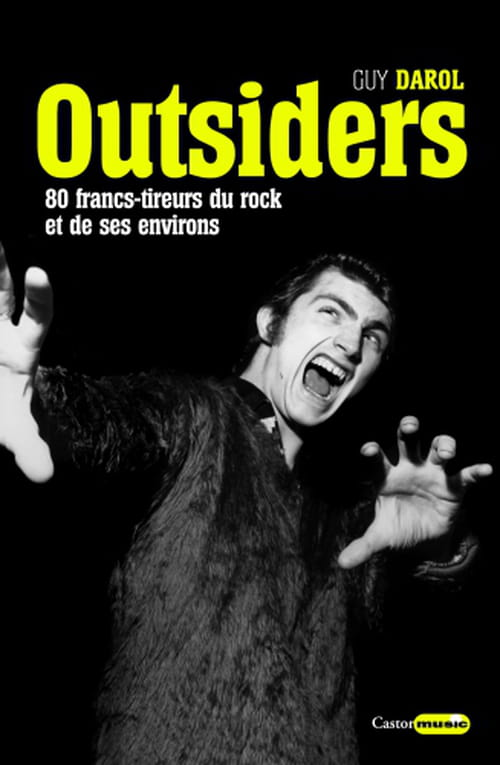 Guy Darol ou la triple référence : Zappa, les Outsiders et Mai 68.