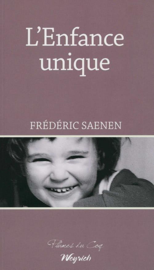 Frédéric Saenen, L'Enfance unique