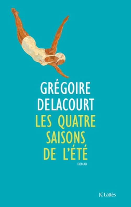 Grégoire Delacourt, Les Quatre Saisons de l'été