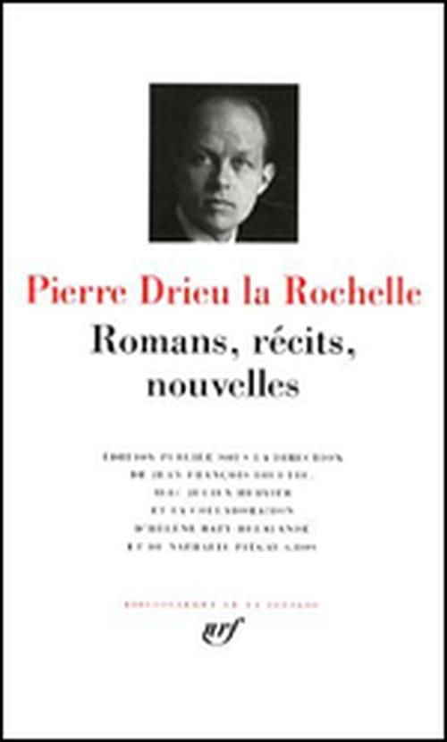 Drieu la Rochelle dans la Pléiade ? C'est bien de la satire d'une époque qu'il s'agit !