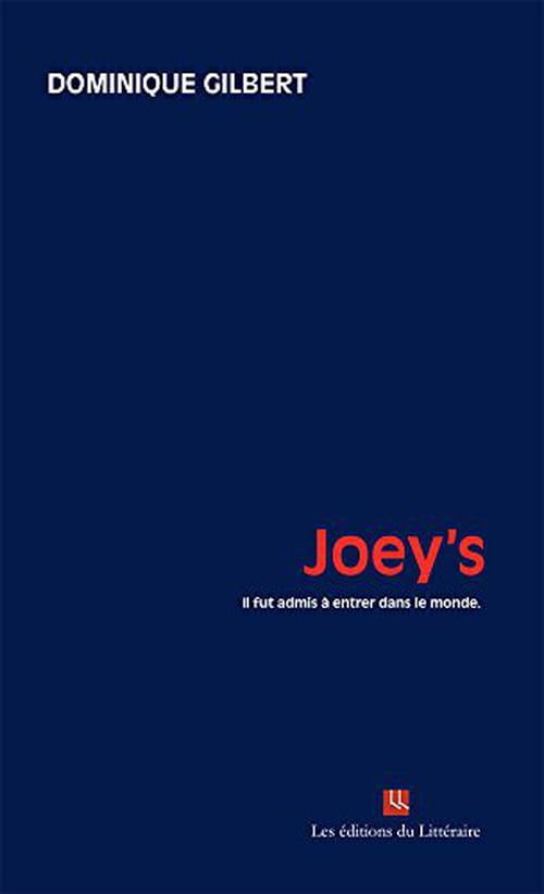 Joey's : la traversée du miroir selon Dominique Gilbert
