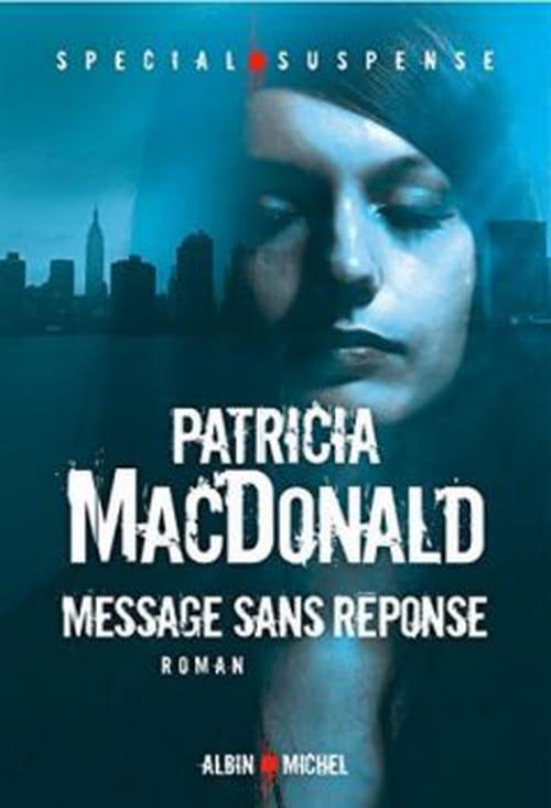 """Patricia Macdonald, """"Message sans réponse"""""""