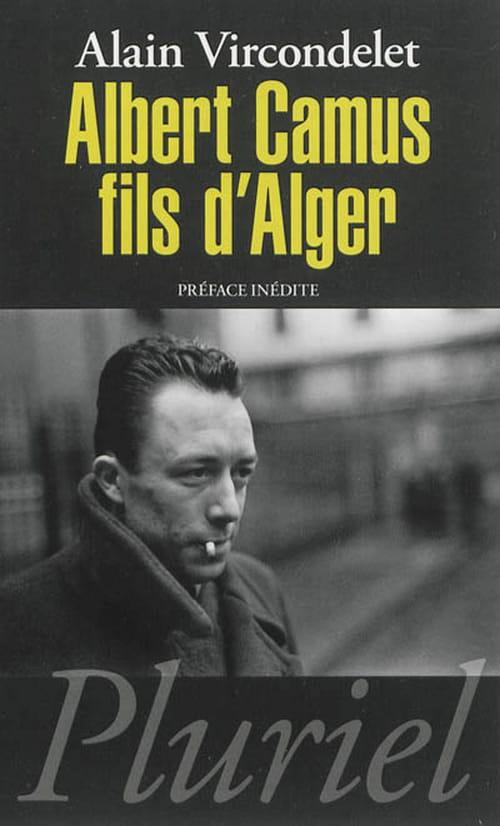 """""""Albert Camus fils d'Alger"""" d'Alain Vircondelet"""