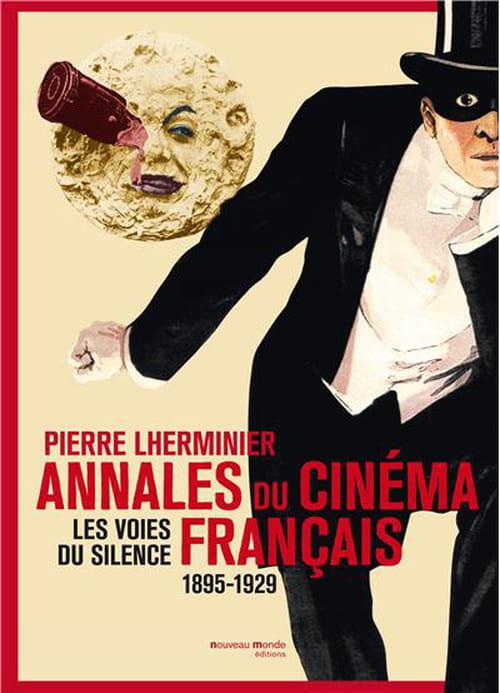 Annales du cinéma français, Les voies du silence 1895-1929