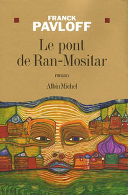 Le pont de Ran-Mositar, Franck Pavloff tisse un monde perdu dans les stigmates de la guerre où ne demeure que la fine espérance dans l'humanité