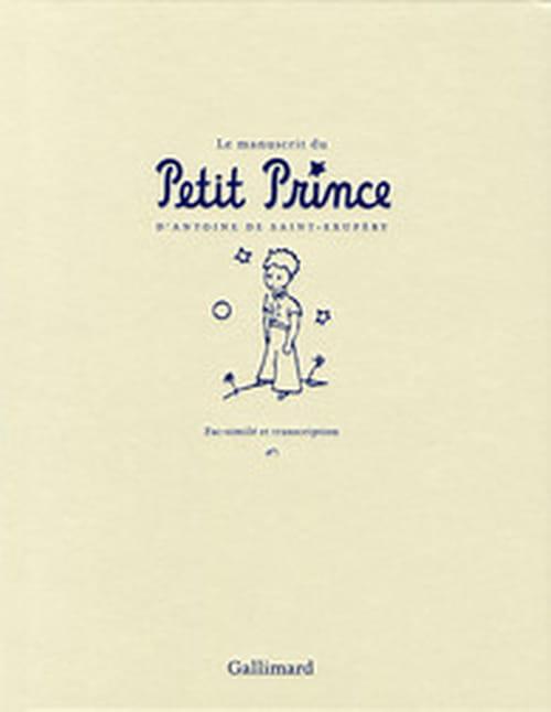 De la main même de Saint-Ex - le manuscrit du Petit Prince
