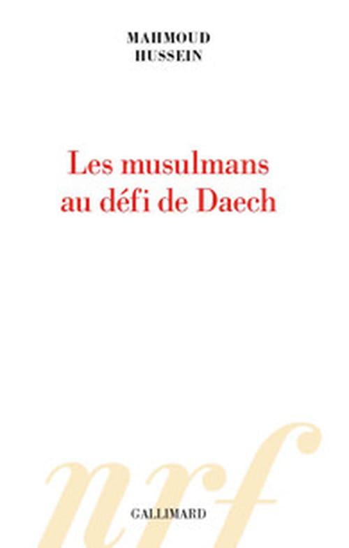 Les Musulmans au défi de DAECH, une lecture critique de l'Islam fondamentaliste