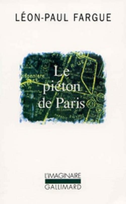 Le Paris du début du XXe siècle par Léon-Paul Fargue, piéton