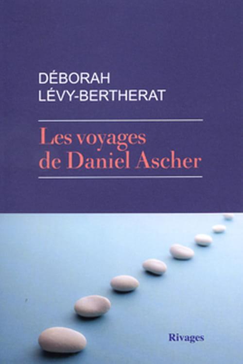 Une simplicité trompeuse : « Les Voyages de Daniel Asher » de Déborah Lévy-Bertherat