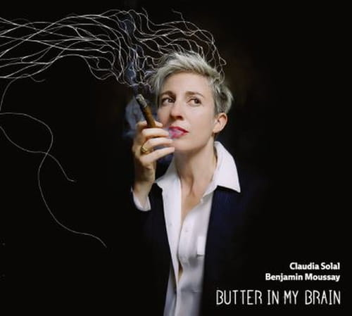 Claudia Solal & Benjamin Moussay, « Butter In My Brain » : Le charme de l'insolite