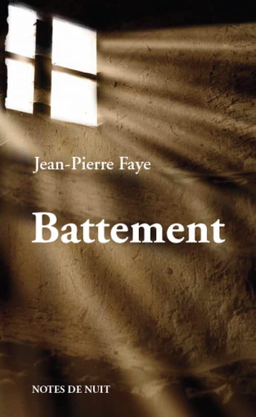 """Battement"" de Jean-Pierre Faye : Le roman de la distance"