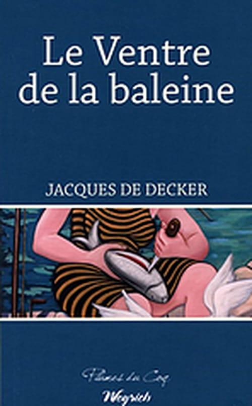Jacques De Decker : L'espoir au ventre