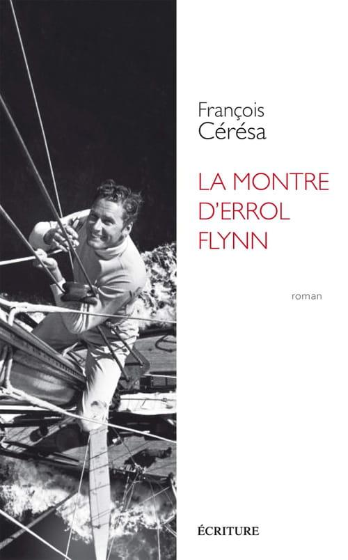 La montre d'Errol Flynn, de François Cérésa : Voyage en enfance